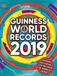 Guinness World Records 2019. Ed. Latinoamérica